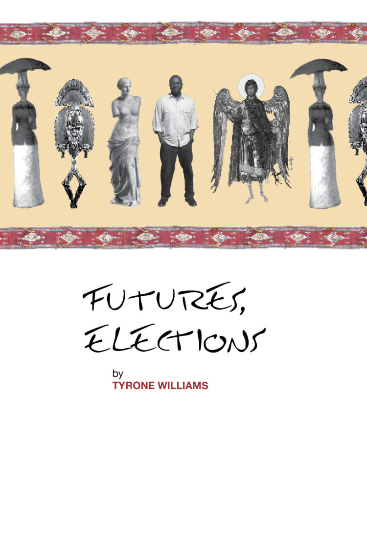 Futures, Elections by Tyrone Williams