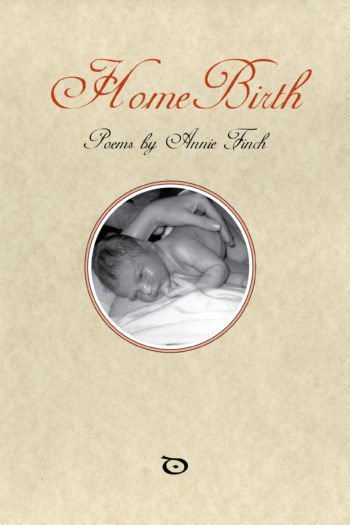 Home Birth by Annie Finch