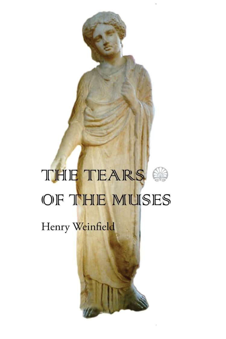 Tears of the Muses by Henry Weinfield