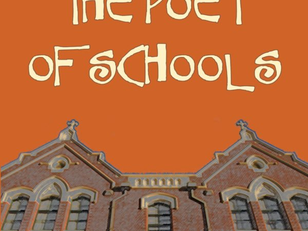The Poet of Schools by Kip Zegers