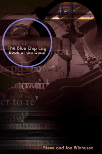 The Blue Chip City Book of the Dead by Steven and Joe Winhusen