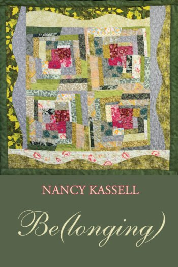 Be(longing) by Nancy Kassell