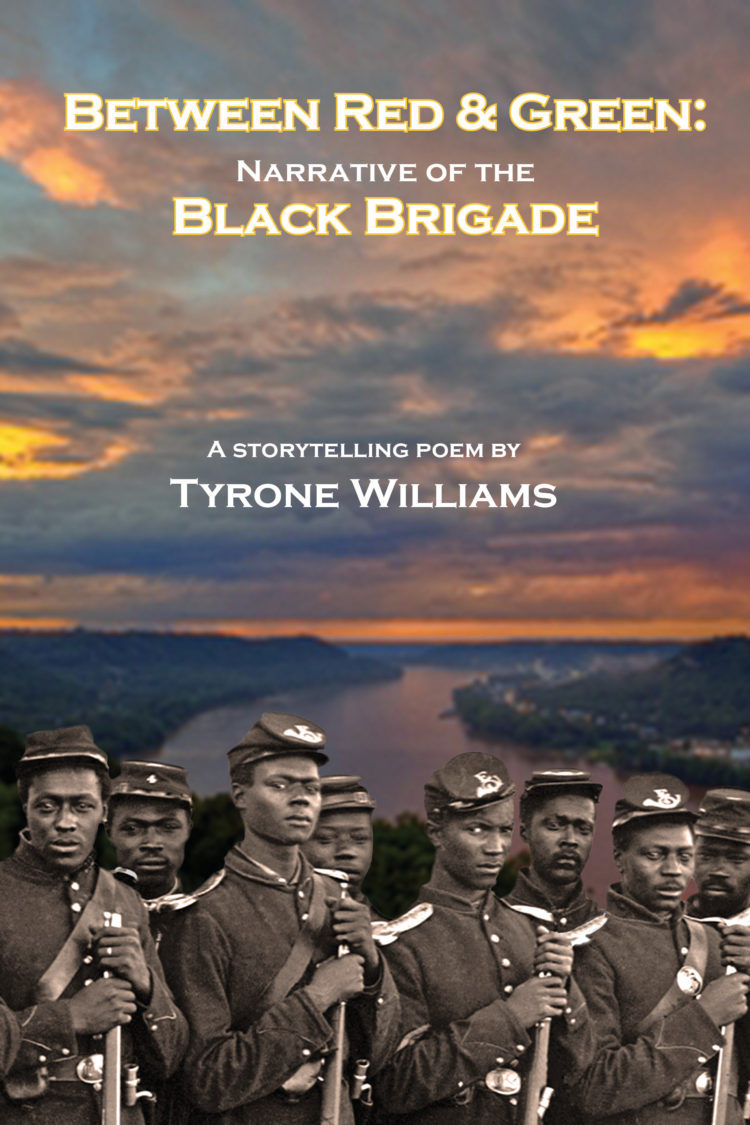 Between Red & Green: Narrative of the Black Brigade by Tyrone Williams
