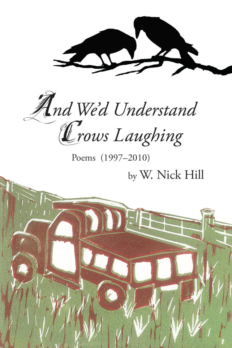And We'd Understand Crows Laughing by W. Nick Hill