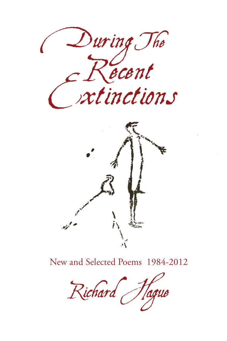 During The Recent Extinctions by Richard Hague
