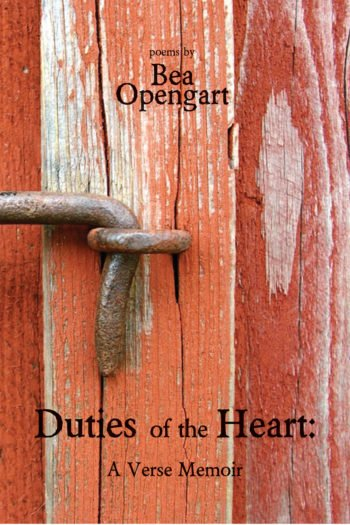 Duties of the Heart - a Verse Memoir by Bea Opengart