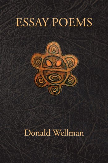 Essay Poems by Donald Wellman