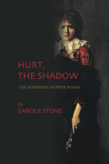Hurt, The Shadow - The Josephine Hopper Poems by Carole Stone