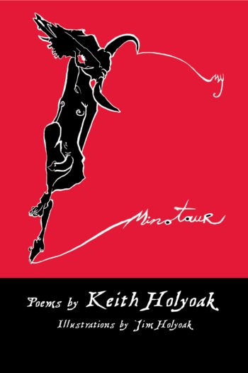 My Minotaur – Poems by Keith Holyoak