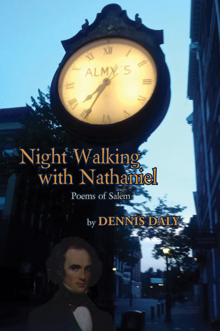 Night Walking with Nathaniel - Poems of Salem by Dennis Daly
