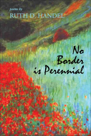 No Border is Perennial by Ruth D. Handel
