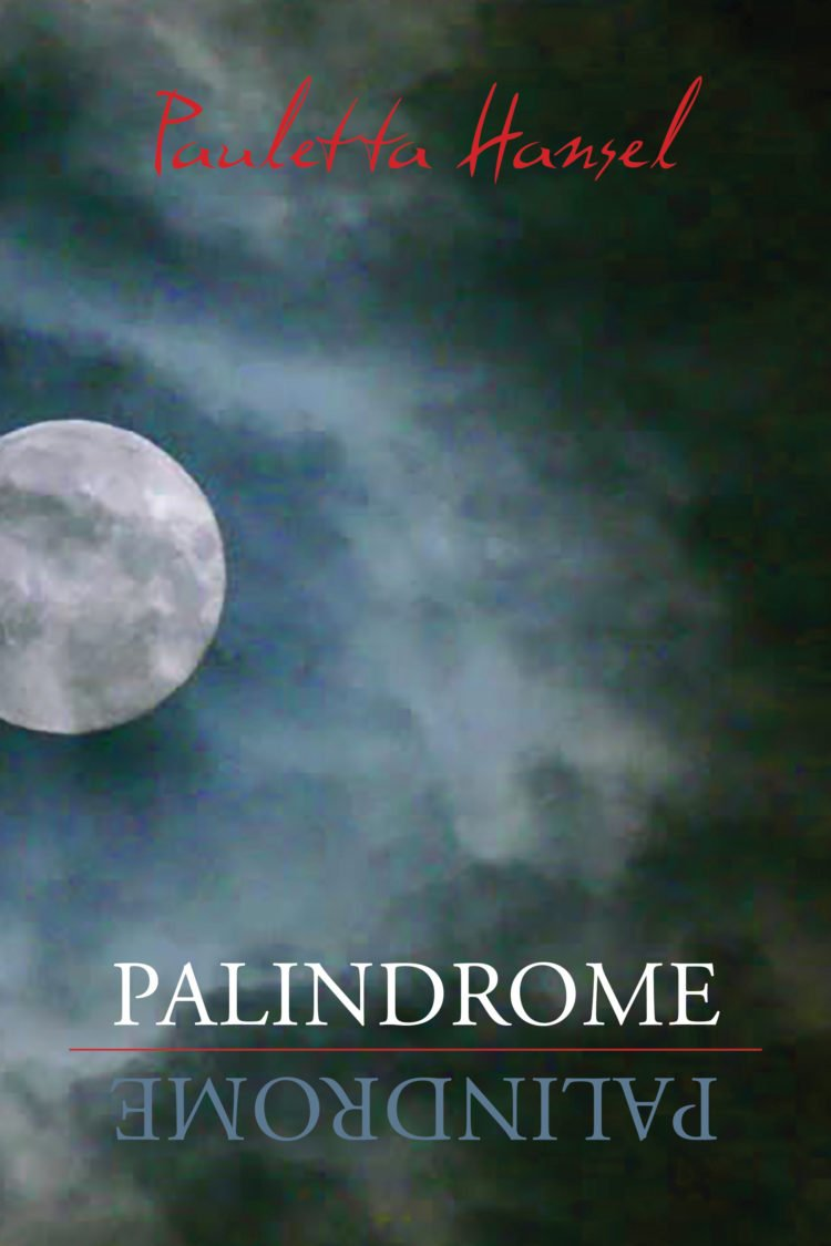 Palindrome by Pauletta Hansel