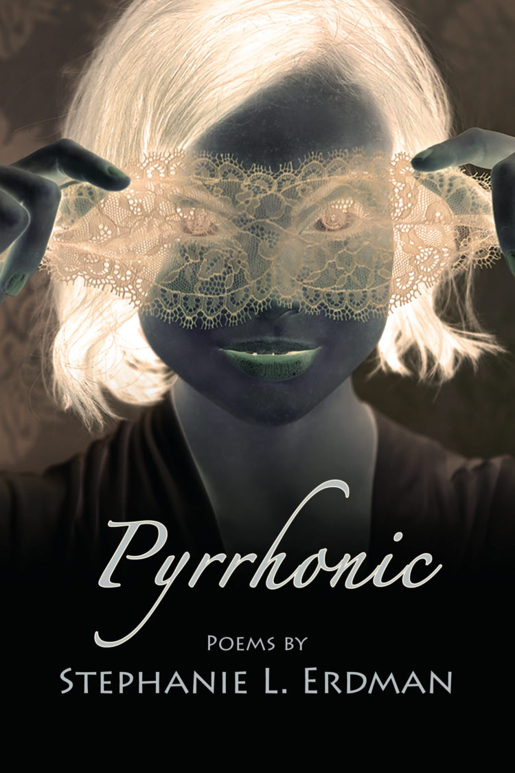 Pyrrhonic by Stephanie Erdman