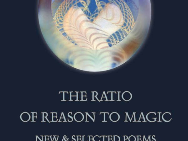 The Ratio of Reason to Magic: New & Selected Poems by Norman Finkelstein