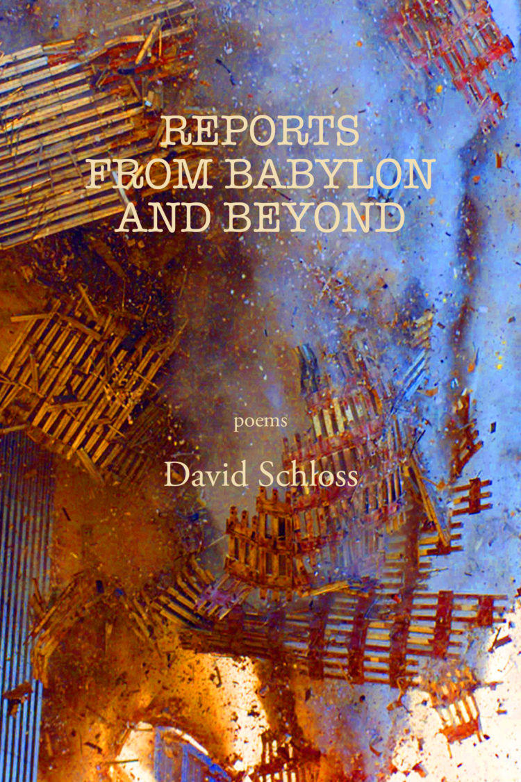 Reports from Babylon and Beyond by David Schloss