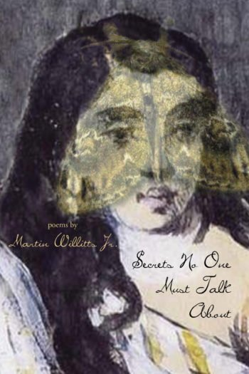 Secrets No One Must Talk About by Martin Willitts, Jr.