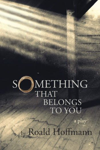 Something That Belongs To You by Roald Hoffmann