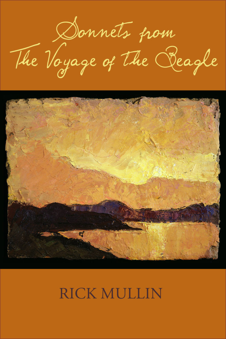 Sonnets from the Voyage of the Beagle by Rick Mullin