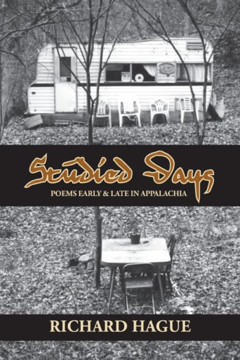 Studied Days - Poems Early & Late in Appalachia by Richard Hague