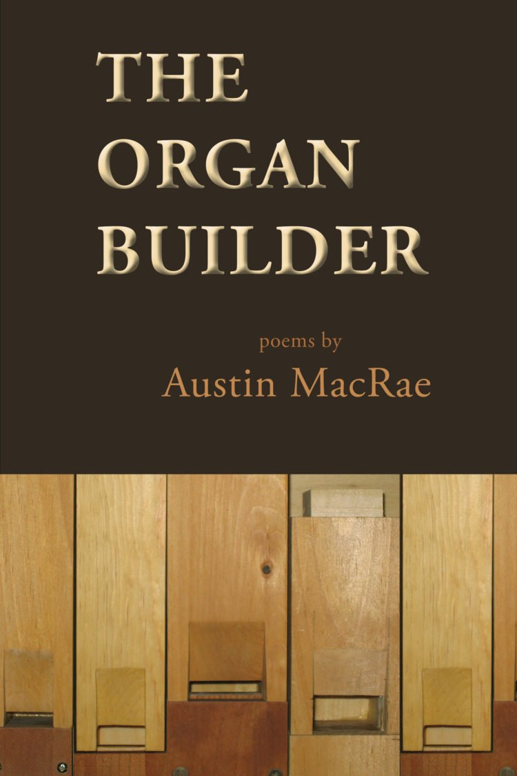 The Organ Builder by Austin MacRae