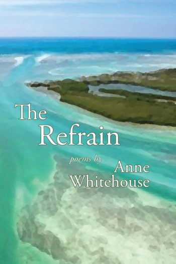 The Refrain by Anne Whitehouse