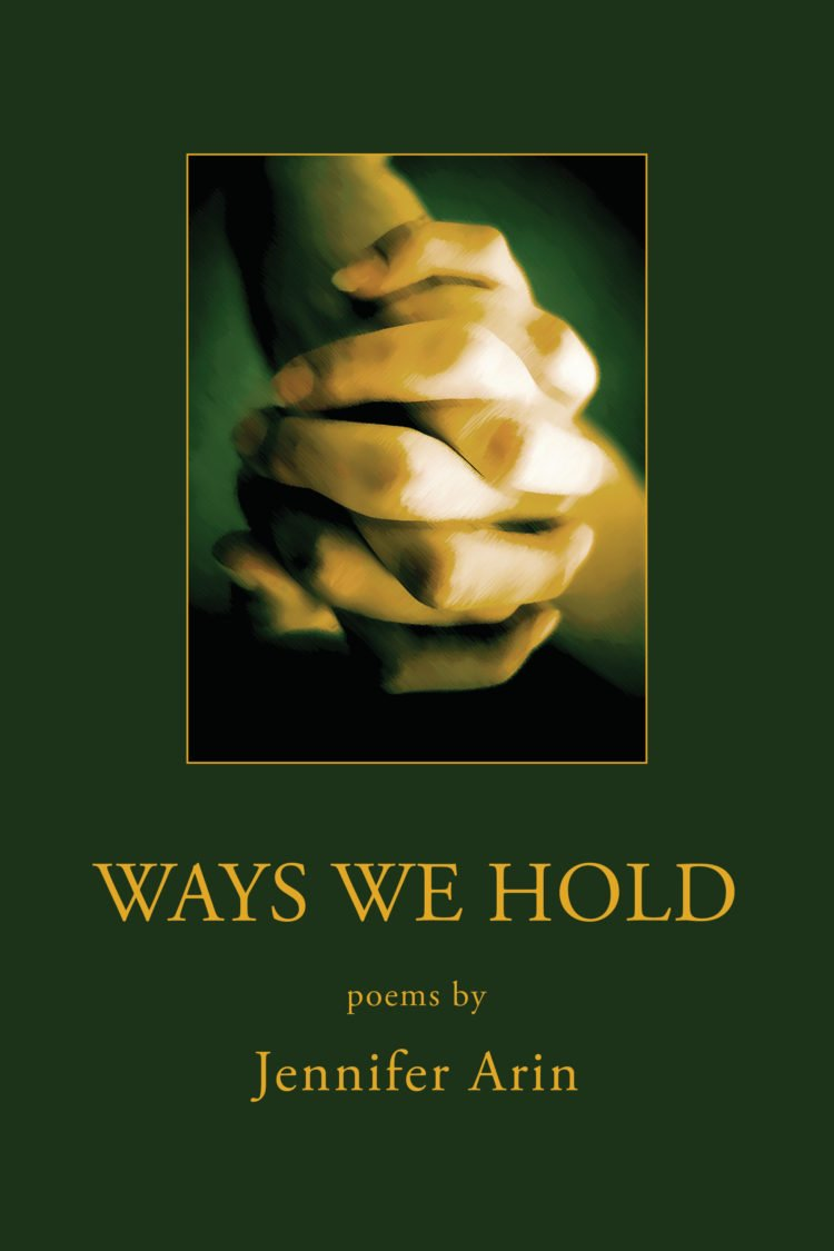 Ways We Hold by Jennifer Arin