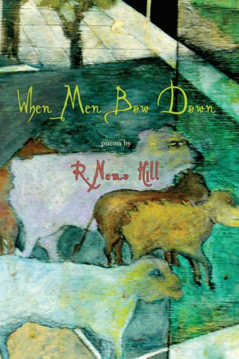 When Men Bow Down by R. Nemo Hill