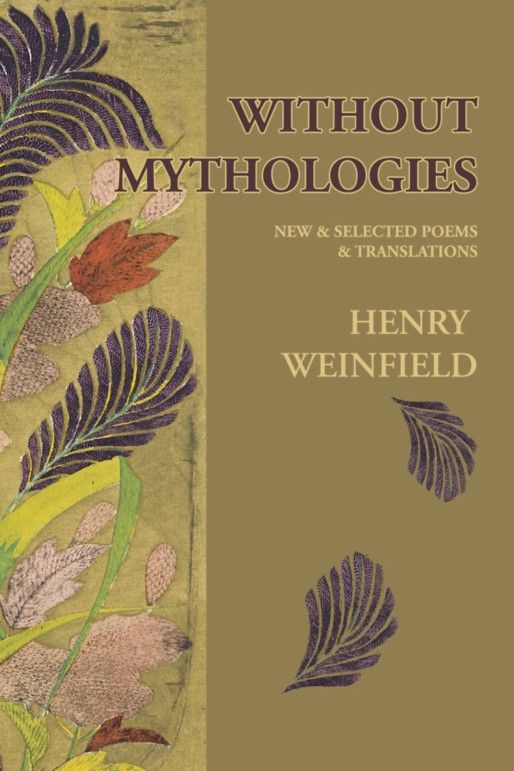 Without Mythologies by Henry Weinfield
