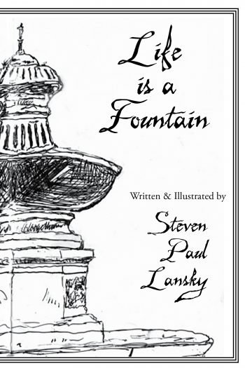 Life is a Fountain by Steven Paul Lansky