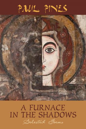 A Furnace in the Shadows by Paul Pines