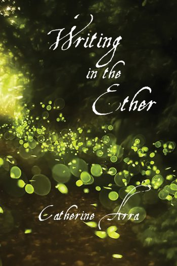 Writing in the Ether by Catherine Arra