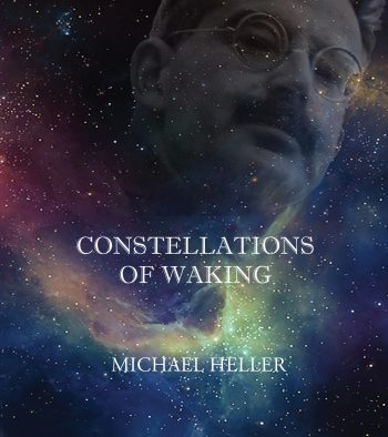 Constellations of Waking by Michael Heller