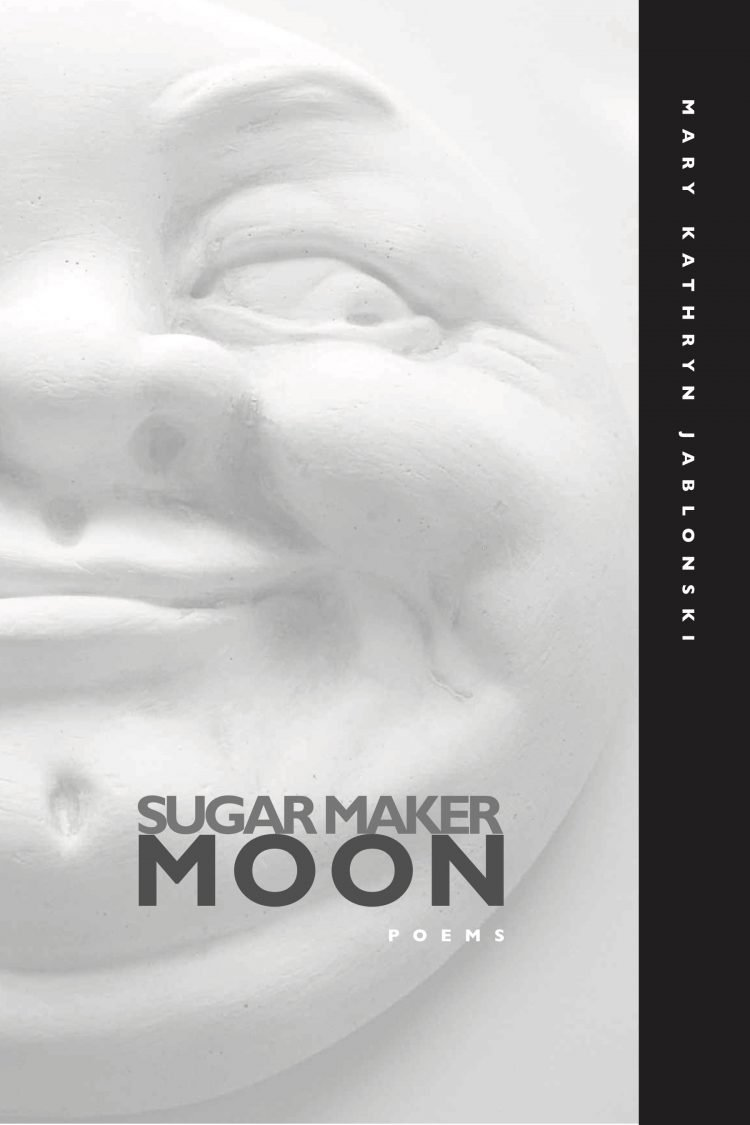 Sugar Maker Moon by Mary Kathryn Jablonski