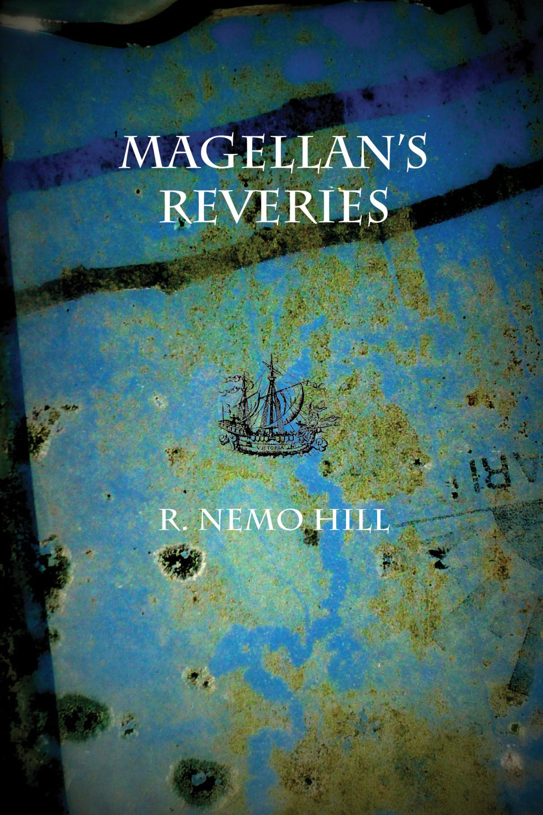 Magellan's Reveries by R. Nemo Hill