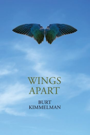 Wings Apart by Burt Kimmelman