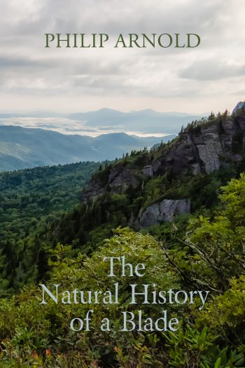 The Natural History of a Blade by Philip Arnold