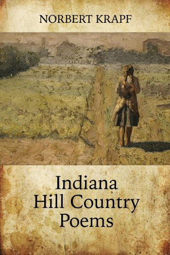 Indiana Hill Country Poems by Norbert Krapf