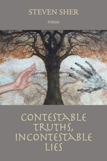Contestable Truths, Incontestable Lies by Steven Sher