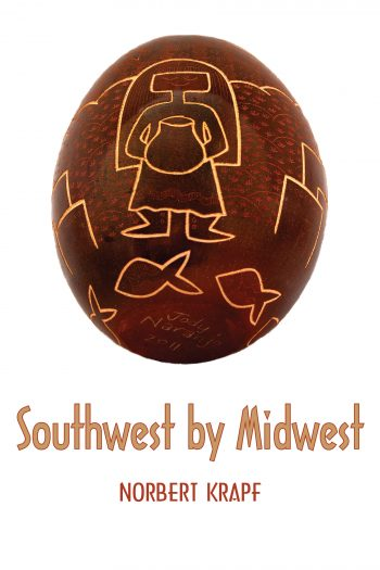 Southwest by Midwest by Norbert Krapf