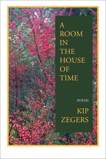 A Room in the House of Time by Kip Zegers