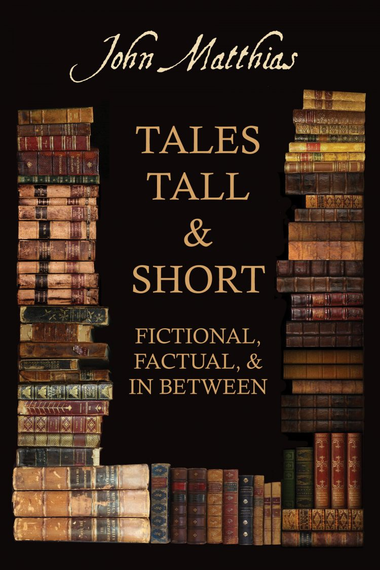 Tales Tall & Short by John Matthias