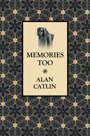 Memories Too by Alan Catlin