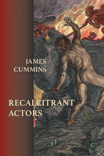 Recalcitrant Actors by James Cummins